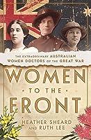 Women to the Front: Australian Women Doctors of the First World War
