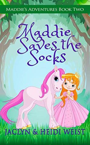 Maddie Saves the Socks (Maddie's Adventures Book 2)