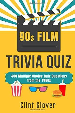 90s Film Trivia Quiz Book: 400 Multiple Choice Quiz