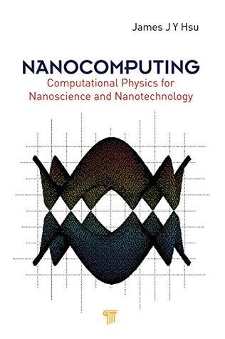 Nanocomputing: Computational Physics for Nanoscience and Nanotechnology