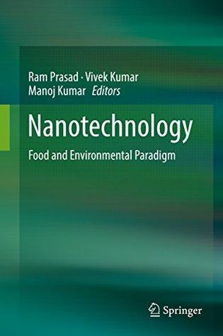 Nanotechnology: Food and Environmental Paradigm