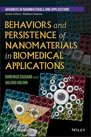 Behaviors and Persistence of Nanomaterials in Biomedical Applications (Advances in Nanotechnology & Applications)
