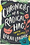 Chronicles of a Radical Hag by Lorna Landvik