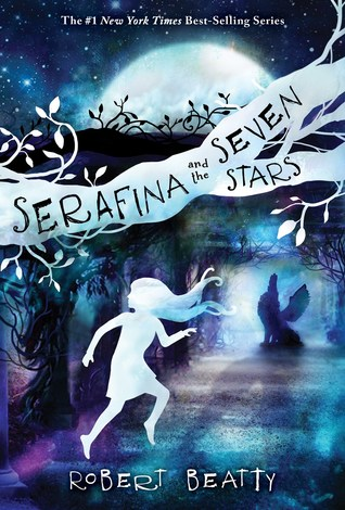 Serafina and the Seven Stars by Robert  Beatty