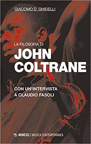 La filosofia di John Coltrane. Con un'intervista a Claudio Fasoli