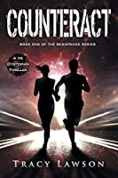 Counteract: A YA Dystopian Thriller (The Resistance Series) (Volume 1)