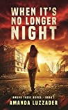When It's No Longer Night (Among These Bones Book 2)