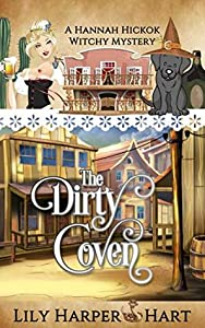 The Dirty Coven (A Hannah Hickok Witchy Mystery, #1)