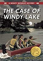 The Case of Windy Lake (A Mighty Muskrats, #1)
