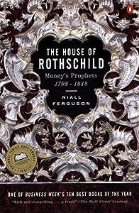The House of Rothschild, Vol 1: Money's Prophets, 1798-1848
