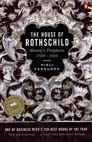 The House of Rothschild, Vol 1: Money's Prophets, 1798-1848