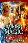Raining Magic (Messing Up Magic #3 / Magic, New Mexico 43)