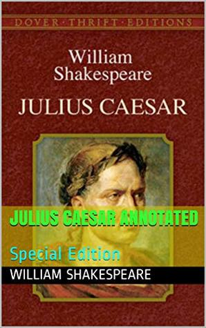Julius Caesar Annotated: Special Edition (ws Book 10)