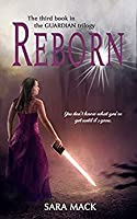 Reborn (The Guardian Trilogy, #3)