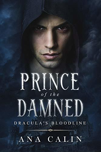 Ana Calin - Dracula's Bloodline 4 - Prince of the Damned