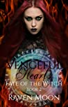 Vengeful Hearts (Fate of the Witch, #2)