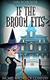 If the Broom Fits (Wicked Witches of Coventry #1)
