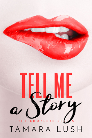 Tell Me A Story The Complete Series By Tamara Lush