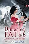 Distorted Fates