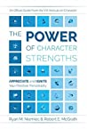The Power of Character Strengths by Ryan M.  Niemiec