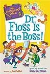 Dr. Floss Is the Boss! (My Weirder-est School #3)