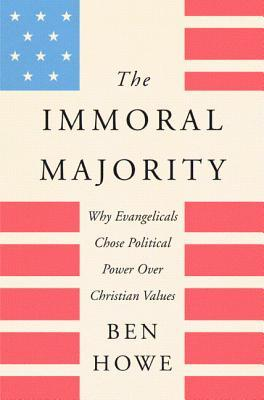 The Immoral Majority by Ben Howe