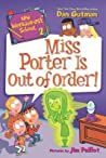 Miss Porter Is Out of Order! (My Weirder-Est School #2)