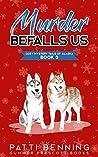 Murder Befalls Us (Cozy Mystery Tails of Alaska #2)