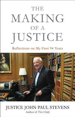 The Making of a Justice: Reflections on My First 94 Years