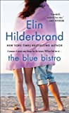 The Blue Bistro by Elin Hilderbrand