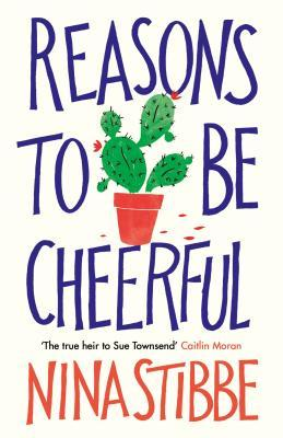 Reasons to Be Cheerful by Nina Stibbe