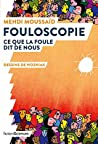 Fouloscopie by Mehdi Moussaid