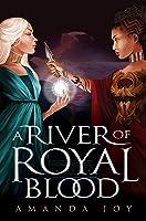 A River of Royal Blood (A River of Royal Blood #1)