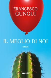 Il meglio di noi by Francesco Gungui