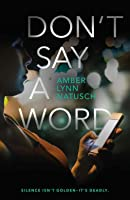 Don't Say a Word (Hometown Antihero Book 2)