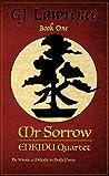 Mr Sorrow: Book 1 ENKIDU Quartet