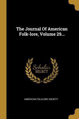 The Journal Of American Folk-lore, Volume 29...