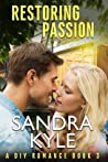 Restoring Passion (A DIY Romance, #3)