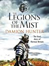 The Legions of the Mist: A gripping novel of Roman adventure