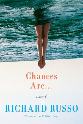 Chances Are... by Richard Russo
