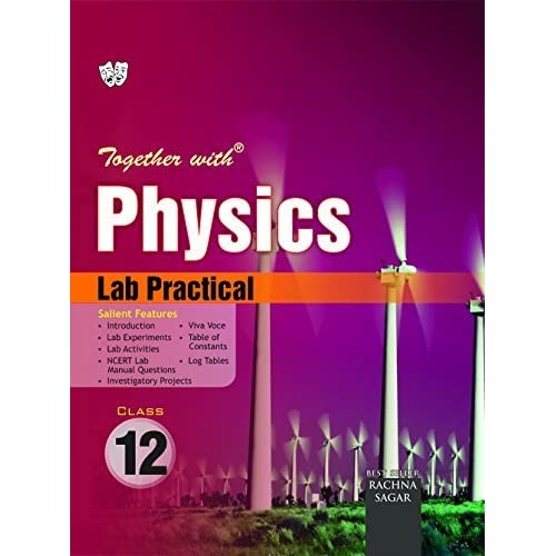 Together with CBSE Lab Practical Physics for Class 12 for 2019 Exam