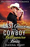 Last Chance With Her Cowboy Billionaire Boss (Hillstone Ranch, #4)