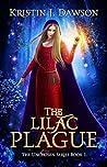 The Lilac Plague by Kristin J Dawson