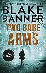 Two Bare Arms (Dead Cold Mystery, #2)