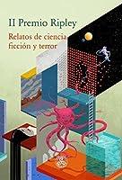II Premio Ripley: Relatos de ciencia ficción y terror