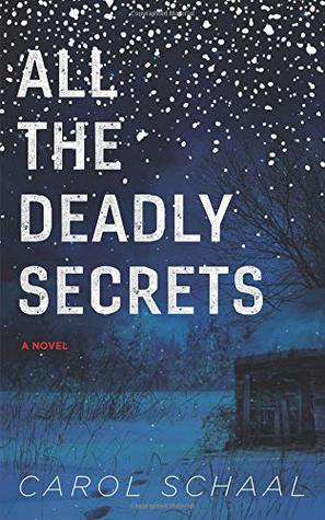 All The Deadly Secrets by Carol Schaal