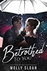 Betrothed to You (Billionaire's Second Chance, #3)