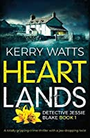 Heartlands: A totally gripping crime thriller with a jaw-dropping twist (Detective Jessie Blake)