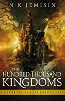 The Hundred Thousand Kingdoms (Inheritance Trilogy, #1)