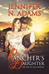 Rancher's Daughter (A Contemporary Soft Romance): The Last of the Cowboys